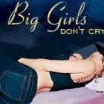 """Lyrics: Fergie """"Big Girls Don't Cry"""" – Перевод песни: Ферджи """"Большие девочки не плачут"""""""